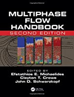 Multiphase Flow Handbook (Mechanical and Aerospace Engineering Series)