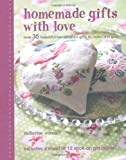 Homemade Gifts with Love, Catherine Woram, 1907030719