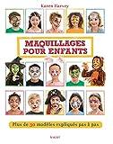 Maquillages pour enfants : Plus de 30 modèles expliqués pas à pas