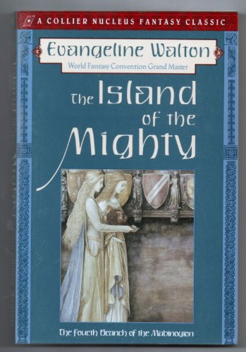 Island of the Mighty: The Fourth Branch of the Mabinogion (Collier Nucleus Fantasy Classics.)