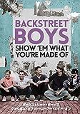 BACKSTREET BOYS: SHOW `EM WHAT YOU'RE MADE OF [DVD]