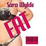 Fat : Labels, Book 1   Sara Wylde