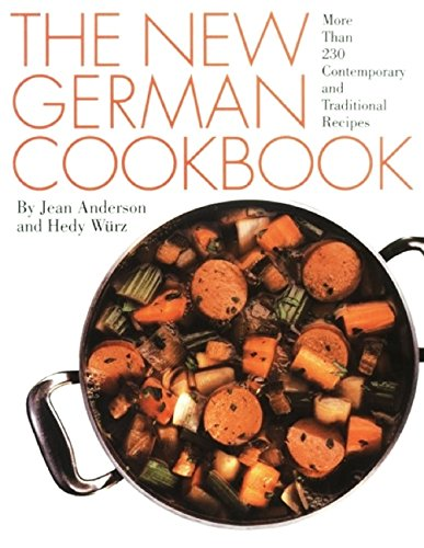 The New German Cookbook: More Than 230 Contemporary and Traditional Recipes by Jean Anderson, Hedy Wurz