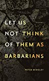let us not think of them as barbarians (Crow Said Poetry)