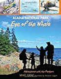 img - for Acadia National Park: Eye of the Whale (Adventures with the Parkers) by Mike Graf (2013-05-21) book / textbook / text book