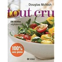 Tout cru: 150 recettes végétaliennes
