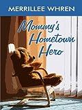 Mommy's Hometown Hero, Merrillee Whren, 1410421341