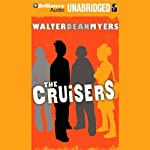 The Cruisers: Cruisers Series, Book 1   Walter Dean Myers