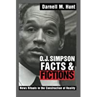 O. J. Simpson Facts and Fictions: News Rituals in the Construction of Reality