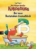Der kleine Drache Kokosnuss - Der neue Buchstaben-Ausmalblock (Mal- und Schreibspielspaß, Band 2)