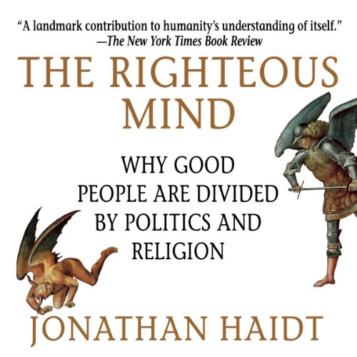 The Righteous Mind: Why Good People Are Divided by Politics and Religion Audiobook [Free Download by Trial] thumbnail