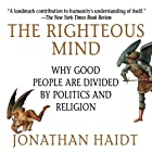 The Righteous Mind: Why Good People Are Divided by Politics and Religion Hörbuch von Jonathan Haidt Gesprochen von: Jonathan Haidt