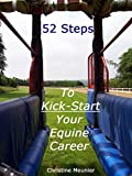 52 Steps to Kick-Start Your Equine Career