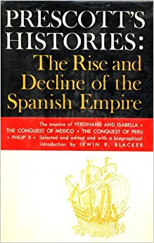 Histories: The rise and decline of the Spanish Empire