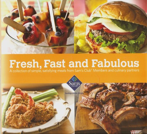 fresh-fast-and-fabulous-a-collection-of-simple-satisfying-meals-from-sams-club-members-and-culinary-