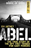 Abel: The True Story of the Spy They Traded for Gary Powers (Dialogue Espionage Classics)