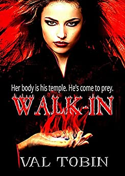 Walk-In: A Supernatural Romance by [Tobin, Val]