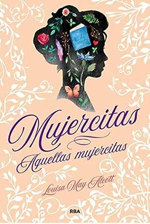 Mujercitas - Aquellas mujercitas (OTROS JUVENIL) eBook: Louisa May ...