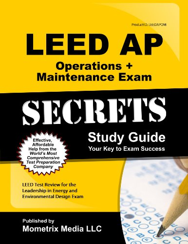 LEED AP Operations + Maintenance Exam Secrets Study Guide: LEED Test Review for the Leadership in Energy and Environmental Design Exam