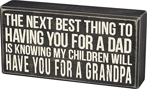 Primitives by Kathy Next Best Thing to Dad is Grandpa 8 x 4 Box Sign