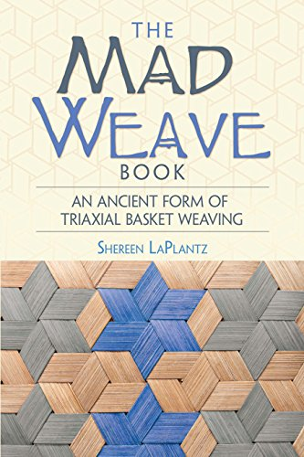 The Mad Weave Book: An Ancient Form of Triaxial Basket Weaving]()