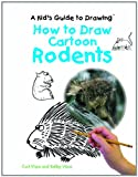 How to Draw Cartoon Rodents (Kid's Guide to Drawing)