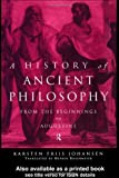 A History of Ancient Philosophy : From the Beginnings to St. Augustine, Johansen, Karsten Friis, 0415127386