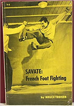 Savate: French Foot Fighting: Bruce Tegner: Amazon.com: Books