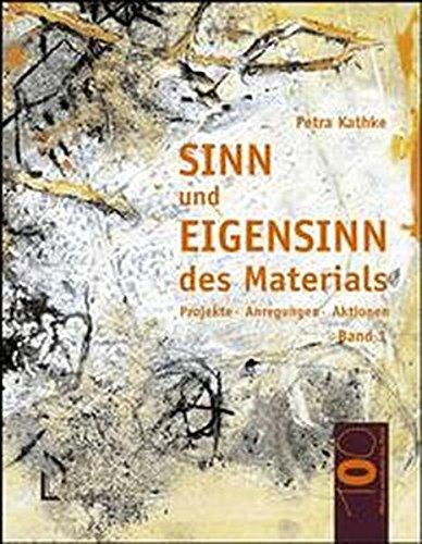 Read Online Sinn und Eigensinn des Materials 2. Papier und Pappe. Stoffe und Textilien, Draht und Faden. pdf