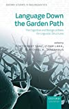 img - for Language Down the Garden Path: The Cognitive and Biological Basis of Linguistic Structures (Oxford Studies in Biolinguistics) book / textbook / text book