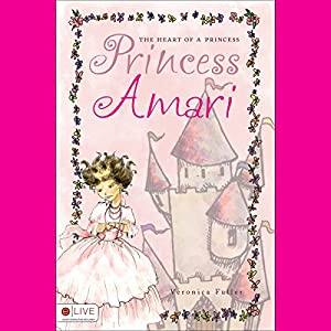 The Heart of a Princess: Princess Amari Audiobook