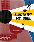 Electrify My Soul: Songwriters and the Spiritual Source