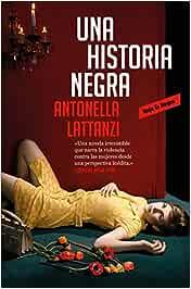 Una historia negra edición en castellano Roja y negra: Amazon.es: Lattanzi, Antonella: Libros