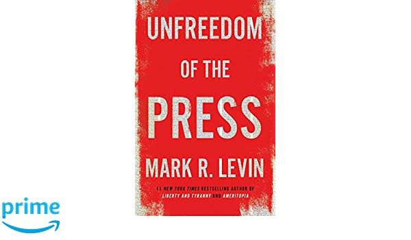 Image result for unfreedom of the press mark levin