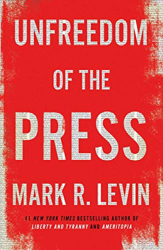 Book cover from Unfreedom of the Press by Mark R. Levin