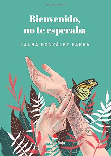Bienvenido, no te esperaba por Laura González