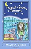Magical Dream Journeys #1, Melissa Virtue, 0615579450