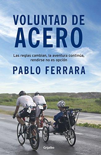 Voluntad de acero de Pablo Ferrara