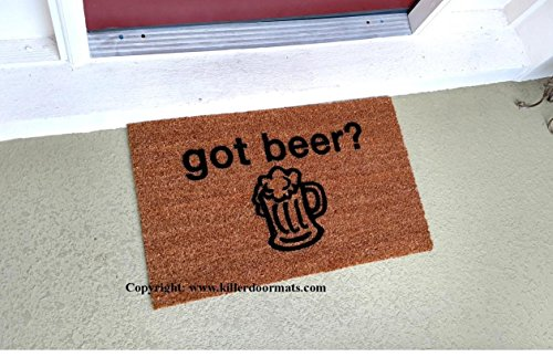 Got Beer? Funny Doormat, Size Large - Welcome Mat - Doormat - Custom Hand Painted Doormat by Killer Doormats