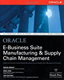 img - for Oracle E-Business Suite Manufacturing & Supply Chain Management book / textbook / text book