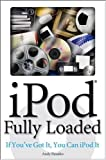 img - for iPod Fully Loaded: If You've Got It, You Can iPod It book / textbook / text book