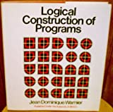 Logical Construction of Programs, Jean D. Warnier, 0442291930