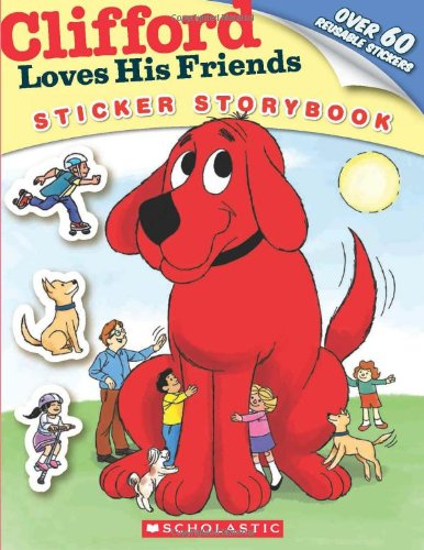 Clifford Loves His Friends (Sticker Storybook) (Clifford The Big Red Dog Coloring Pages)