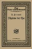 Hygiene der Ehe, Freund, Hermann, 366316344X