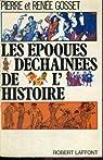 les epoques dechainees de l histoire par Gosset