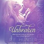 Unbroken: Disclosure Series, Book 2 | R. E. Hunter