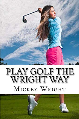 Play Golf the Wright Way ()