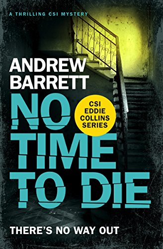 No Time to Die: a thrilling CSI mystery (Eddie Collins Book 2)