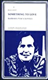 Something to Love: Barbara Pym's Novels (Literary Frontiers Edition, No. 27)