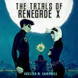 The Trials of Renegade X: Volume 2